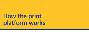 How the print platform works